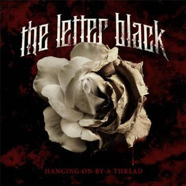 The Letter Black Hanging on by a moment