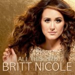 Britt Nicole All This Time