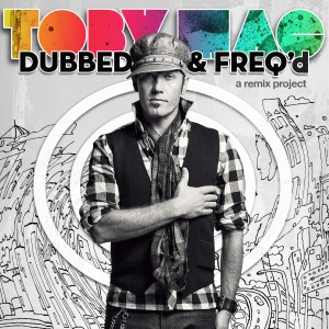 TobyMac-Dubbed-Freqd_-a-remix-project