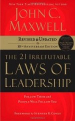 John C. Maxwell – The 21 Irrefutable Laws of Leadership: Follow Them and People Will Follow You