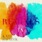 Kate Havnevik you remixes