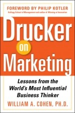 William A. Cohen – Drucker on Marketing