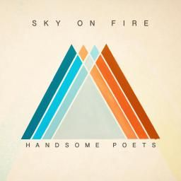 Handsome Poets Sky On Fire
