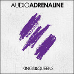 audio adrenaline kings queens