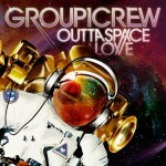 Group 1 Crew – Outta Space Love
