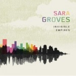 Sara Groves – Invisible Empires