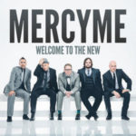 MercyMe welcome to new