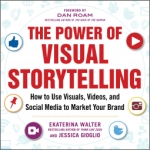 Ekaterina Walter & Jessica Gioglio – The Power of Visual Storytelling