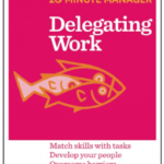 Harvard Business Review – Delegating Work (20-Minute Manager Series)