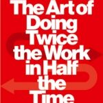 Jeff Sutherland – Scrum: The Art of Doing Twice the Work in Half the Time