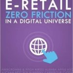 Greg Thain & Alexandra Skey – E-Retail Zero Friction in a digital universe